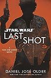 Book Cover for Star Wars: Last Shot: A Han and Lando Novel