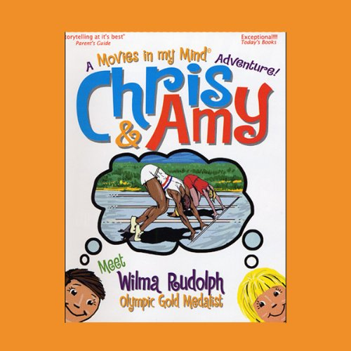 Chris & Amy Meet Wilma Rudolph, Olympic Gold Medalist: A 'Movies in My Mind' Adventure
