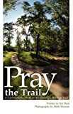 Pray the Trail, Jim Dant, 0982164009