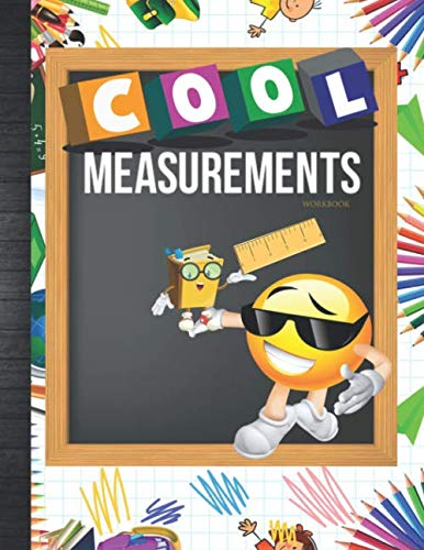 Cool Measurements Workbook: 2nd-5th Grade Math Curriculum Practice Tape Measuring, Standard, Metric & Decimal Ruler, Measuring In Inches & Centimeters ... or Classroom with Grades Tracker Sheets