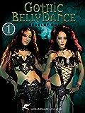 Revelations: Gothic Bellydance – Dark Fantasy belly dance performances; Part 1