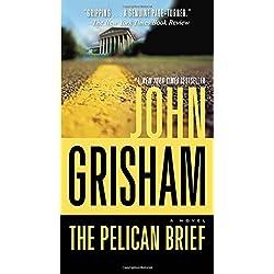 The Pelican Brief: A Novel