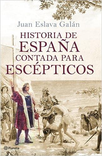 Historia de España contada para escépticos Fuera de colección ...