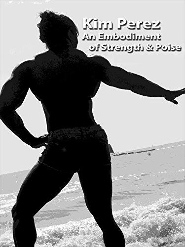 Kim Perez: An Embodiment in Strength & Poise -