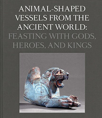Animal-Shaped Vessels from the Ancient World: Feasting with Gods, Heroes, and Kings by Harvard Art Museums