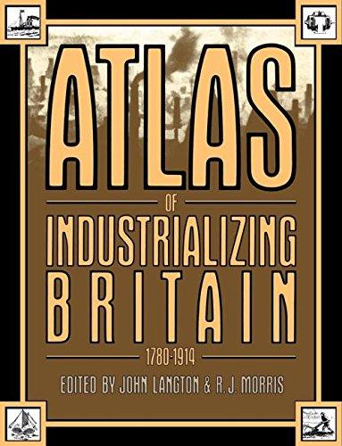 Atlas Of Industrializing Britain, 1780-1914