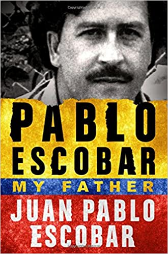 Pablo Escobar: My Father by Juan Pablo Escobar