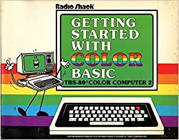 Radio Shack Getting Started With Color Basic Trs 80 Color Computer 2 Tandy 0041303009833 Amazon Com Books