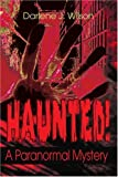 Haunted!, Darlene Wilson, 0595276644