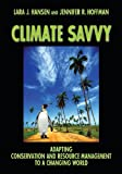img - for Climate Savvy: Adapting Conservation and Resource Management to a Changing World book / textbook / text book