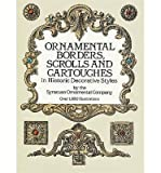 img - for [(Ornamental Borders, Scrolls and Cartouches in Historic Decorative Styles )] [Author: Syracuse Ornamental Co.] [Feb-1989] book / textbook / text book