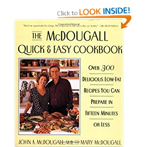 The Mcdougall Quick and Easy Cookbook: Over 300 Delicious Low-Fat Recipes You Can Prepare in Fifteen Minutes or Less John A. McDougall and Mary McDougall