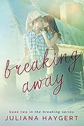 Breaking Away (The Breaking Series Book 2)