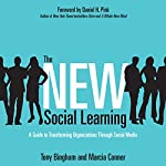 The New Social Learning: A Guide to Transforming Organizations Through Social Media | Tony Bingham,Marcia Conner