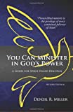 You Can Minister in God's Power, Denzil R. Miller, 0991133250
