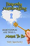 Heavenly Matchmaking: Meant To Be