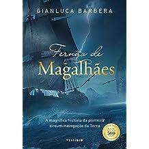 Fernão de Magalhães: A magnífica história da primeira circum-navegação da Terra