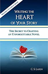 Writing the Heart of Your Story: The Secret to Crafting an Unforgettable Novel (The Writer's Toolbox Series) (English Edition)