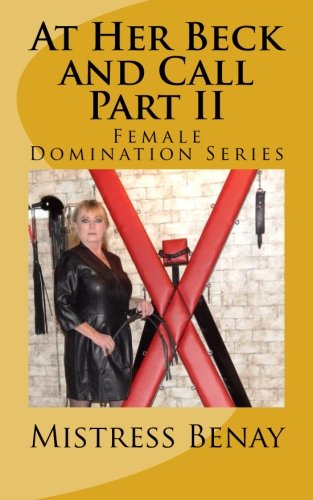 At Her Beck and Call  Part II: Female Domination Series (Volume 2)