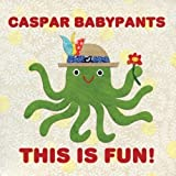 This Is Fun! by Casper Babypants (2010-01-18)