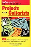 Do-it-Yourself Projects for Guitarists, Craig Anderton, 087930359X
