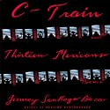 C-Train and Thirteen Mexicans Audiobook by Jimmy Santiago Baca Narrated by John Ortiz