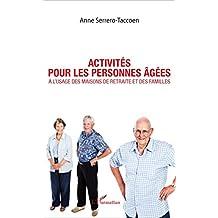 Activités pour les personnes âgées: À l'usage des maisons de retraite et des familles