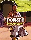 Moremi: Braveheart (Nigeria Heritage Children's Series Book 11)
