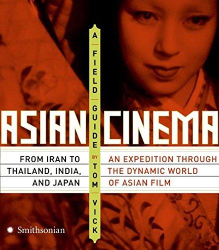 Asian Cinema: A Field Guide (Cinema Asian)