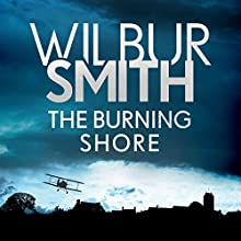 The Burning Shore: Courtney 2, Book 1 Audiobook by Wilbur Smith Narrated by Tim Pigott-Smith