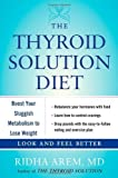 The Thyroid Solution Diet: Boost Your Sluggish Metabolism to Lose Weight by Ridha Arem (Jan 8 2013)