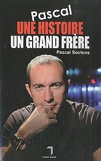 Pascal, une histoire, un grand frère, Soetens, Pascal
