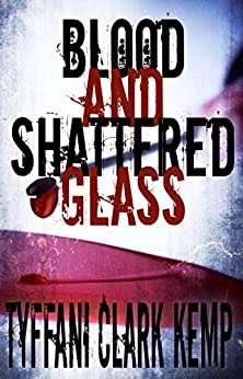 Blood and Shattered Glass (Vyberdex Chronicles Book 1) by [Kemp, Tyffani Clark]