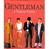 The Gentleman: A Timeless Fashion. The Guide to International Men's Fashion