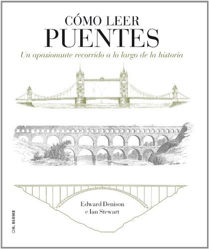 Descargar Libro Como Leer Puentes. Un Curso Intensivo A Lo Largo De La Historia Edward Denison