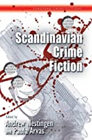 Scandinavian Crime Fiction (European Crime