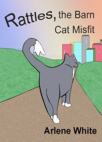 """Rattles grows up with wild cats, and doesn't heed any of their warnings.  When Rattles gets sick, a major change takes place.  Get """"Rattles, the Barn Cat Misfit"""" to find out why Rattles was the odd-ball cat in the group.  Suitable for ages 4-9.First ..."""