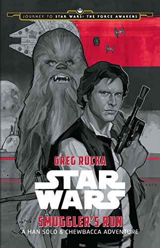 Journey to Star Wars: The Force Awakens:Smuggler's Run: A Han Solo Adventure (Star Wars: Journey to Star Wars: The Force -