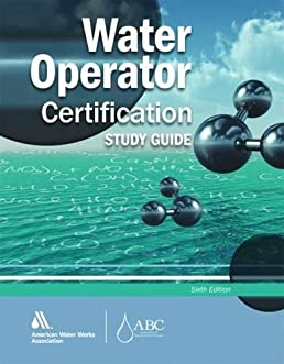 water operator certification study guide 6th edition a guide to rh amazon ca illinois water operator certification study guide water distribution operator certification study guide