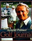 Arnold Palmer Golf Journal, Arnold Palmer Golf Academy Staff, 1572431725