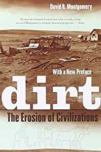 Dirt: The Erosion of Civilizations by David R. Montgomery (2012-04-10)