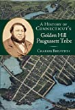 The History of Connecticut s Golden Hill Paugussett Tribe (American Heritage)