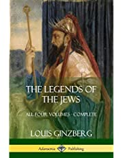 The Legends of the Jews: All Four Volumes - Complete