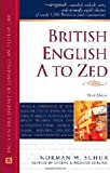 British English A to Zed, Norman W. Schur, 0816064555