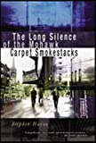 The Long Silence of the Mohawk Carpet Smokestacks, Stephen Haven, 0970534493