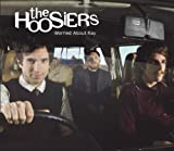 The Hoosiers - Worried About Ray