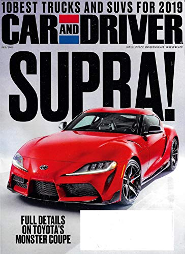 CAR AND DRIVER Magazine February 2019, SUPRA! TOYOTA'S MONSTER COUPE