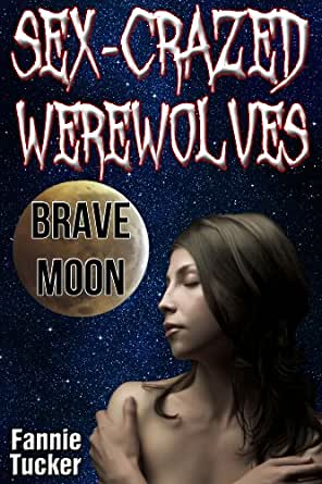 Sex-Crazed Werewolves: Brave Moon