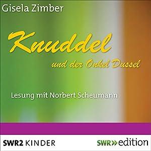 Knuddel und der Onkel Dussel Hörbuch