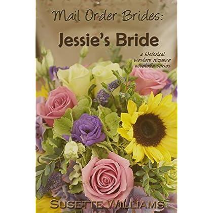 Mail Order Brides: Jessie's Bride (A